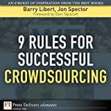 9 Rules for Successful Crowdsourcing (FT Press Delivers Elements)