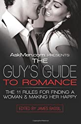 By James Bassil - AskMen.com Presents The Guy's Guide to Romance: The 11 Rules for (2008-02-27) [Paperback]