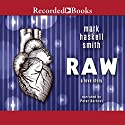 Raw Audiobook by Mark Haskell Smith Narrated by Peter Berkrot
