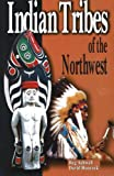 Indian Tribes of the Northwest, Reg Ashwell and David Hancock, 0888396198