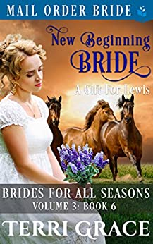 New Beginning Bride - A Gift For Lewis (Brides For All Seasons Vol.3 Book 6) by [Grace, Terri, Read, Pure]