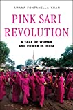 Image of Pink Sari Revolution: A Tale of Women and Power in India