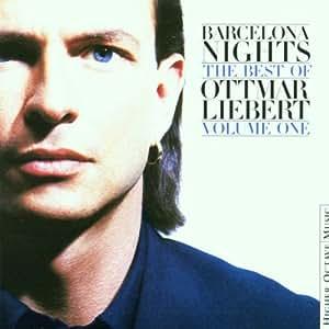Barcelona Nights: Best Of Ottmar Liebert -Vol.1