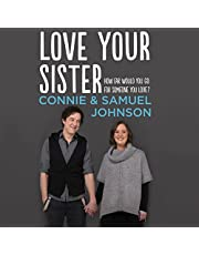 Love Your Sister: A Searingly Honest and Inspiring Memoir of Family, Love and Unicycles