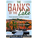 The Banks of the Lake: The Banks Family Saga