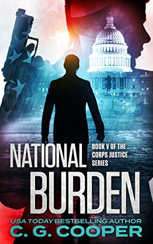 National Burden: A Patriotic Thriller (Corps Justice Book 5)
