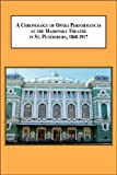 A Chronology of Opera Performances at the Mariinsky Theatre in St. Petersburg, 1860-1917 (2 Books), Fryer, Paul, 077343853X