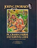PC Crash Course and Survival Guide, John C. Dvoraks, 1878322052