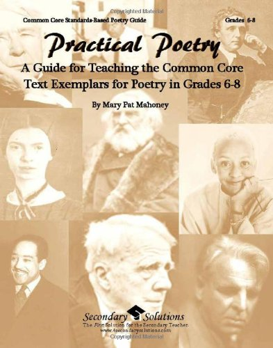Practical Poetry: A Guide for Teaching the Common Core Text Exemplars for Poetry in Grades 6-8