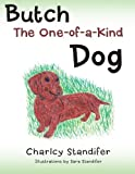 Butch the One-Of-a-Kind Dog, Charlcy Standifer, 1458211193