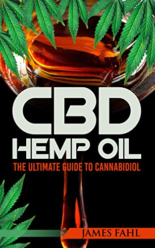 CBD Oil: The Essential Guide to CBD Oil, Hemp Oil and Cannabis Medicine (How to Extract, Medical Marijuana, Improve Health, Reduce Pain, Cannabinoids, E-Juice, anxiety, stress reduction, relaxing) (Best Way To Take Cbd Oil For Pain)