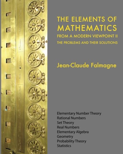 2: The Elements of Mathematics from a Modern Viewpoint II: The Problems and their Solutions