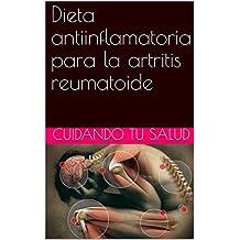 Dieta antiinflamatoria para la artritis reumatoide (Spanish Edition)
