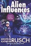 Alien Influences, Kristine Rusch, 1477627006