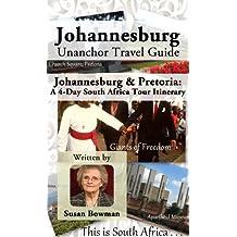 Johannesburg Unanchor Travel Guide - Johannesburg/Pretoria: A 4-Day South Africa Tour Itinerary