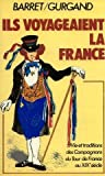img - for Ils voyageaient la France: Vie et traditions des Compagnons du Tour de France au XIX si cle book / textbook / text book