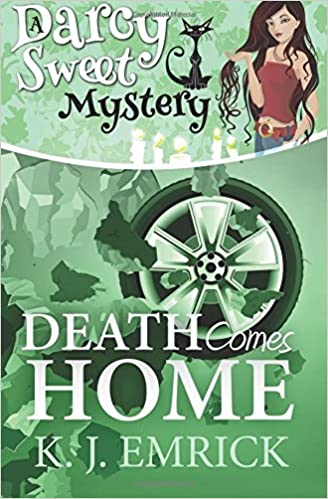 Death Comes Home: Volume 19 (Darcy Sweet Cozy Mystery)