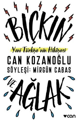 Bickin ve Aglak: Yeni Turkiye'nin Hikayesi (Turkish Edition)