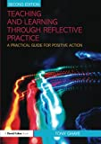 Teaching and Learning Through Reflective Practice, Tony Ghaye, 0415570956