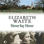 Never Say Never | Elizabeth Waite