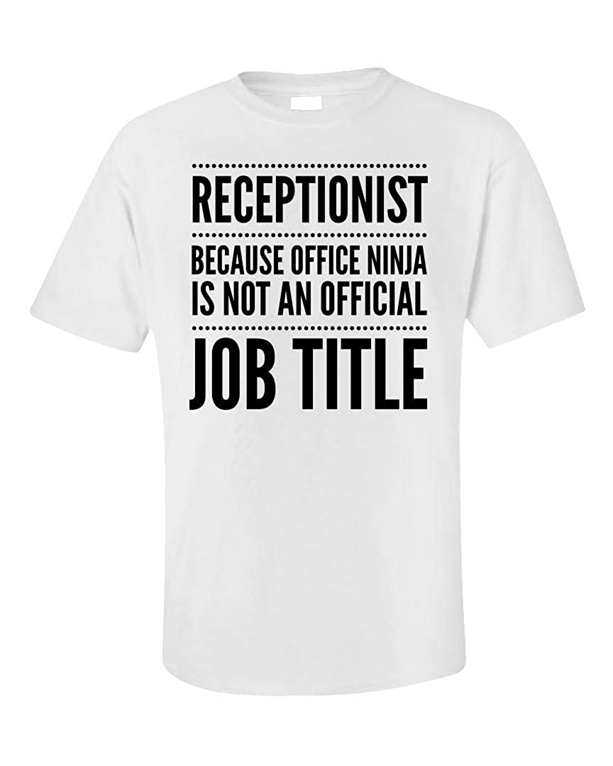 Funny Receptionist Unisex T-Shirt - Because Ninja is Not an ...