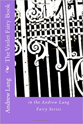 The Violet Fairy Book: in the Andrew Lang Fairy Series (Andrew Lang Fairy Books)
