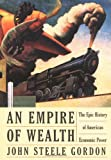 An Empire of Wealth, John Steele Gordon, 0060093625