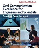 Oral Communication Excellence for Engineers and Scientists (Synthesis Lectures on Professionalism and Career Advancement)