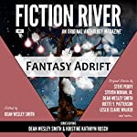 Fantasy Adrift: Fiction River, An Original Anthology Magazine, Book 7 | Kristine Kathryn Rusch,Dean Wesley Smith