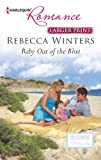 Baby Out of the Blue, Rebecca Winters, 0373742304