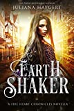 Earth Shaker: A Fire Heart Novella (The Fire Heart Chronicles)