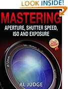 #9: Mastering Aperture, Shutter Speed, ISO and Exposure