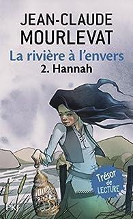 La rivière à l'envers 02 : Hannah