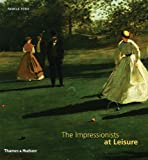 The Impressionists at Leisure, Pamela Todd, 0500238391