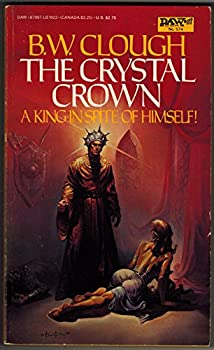 The Crystal Crown (Averidan) Mass Market Paperback – April 3, 1984 by B. W. Clough