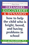 Image of Dreamers, Discoverers & Dynamos: How to Help the Child Who Is Bright, Bored and Having Problems in School (Formerly Titled 'The Edison Trait')
