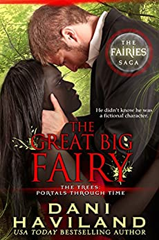 The Great Big Fairy (The Fairies Saga Book 4) by [Haviland, Dani]