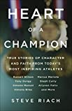 img - for Heart of a Champion: True Stories of Character and Faith from Today s Most Inspiring Athletes book / textbook / text book