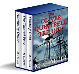 The Oliver Quintrell Trilogy: Under Admiralty Orders - The Oliver Quintrell Series (Books 1-3) by [Muir, M.C.]