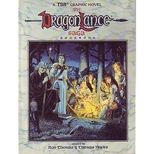 The Dragonlance Saga: Book One (Graphic Novel) Roy Thomas, Margaret Weis, Tony Dezuniga and Thomas Yeates