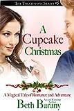 A Cupcake Christmas (A Christmas Elf Romance) (Touchstone Book 5)