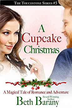 A Cupcake Christmas (A Christmas Elf Romance) (Touchstone Book 5) by [Barany, Beth]