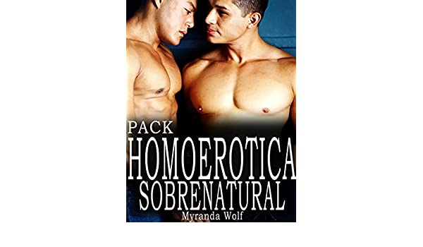 Pack Homoerotica Sobrenatural: (Erotica Gay en español) eBook ...