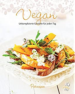 Vegane Küche: 100 Rezepte: Amazon.de: Parragon: Bücher