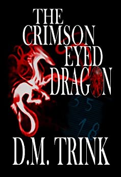 The Crimson-Eyed Dragon by [Trink, D.M.]