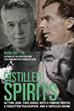 Distilled Spirits -- Getting High, Then Sober, With a Famous Writer, a Forgotten Philosopher, and a Hopeless Drunk