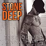Stone Deep: Stone Brothers Series #3 | Tess Oliver,Anna Hart
