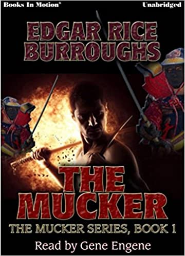 ``ONLINE`` THE MUCKER By Edgar Rice Burroughs (The Mucker Series, Book 1), Read By Gene Engene (Books In Motion). nickel total notes Ponte Property Briar Descubre notably