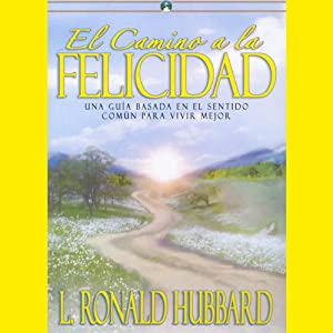 El Camino a la Felicidad [The Way to Happiness, Spanish Edition] Audiobook