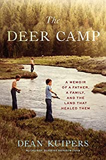 Book Cover: The Deer Camp: A Memoir of a Father, a Family, and the Land that Healed Them